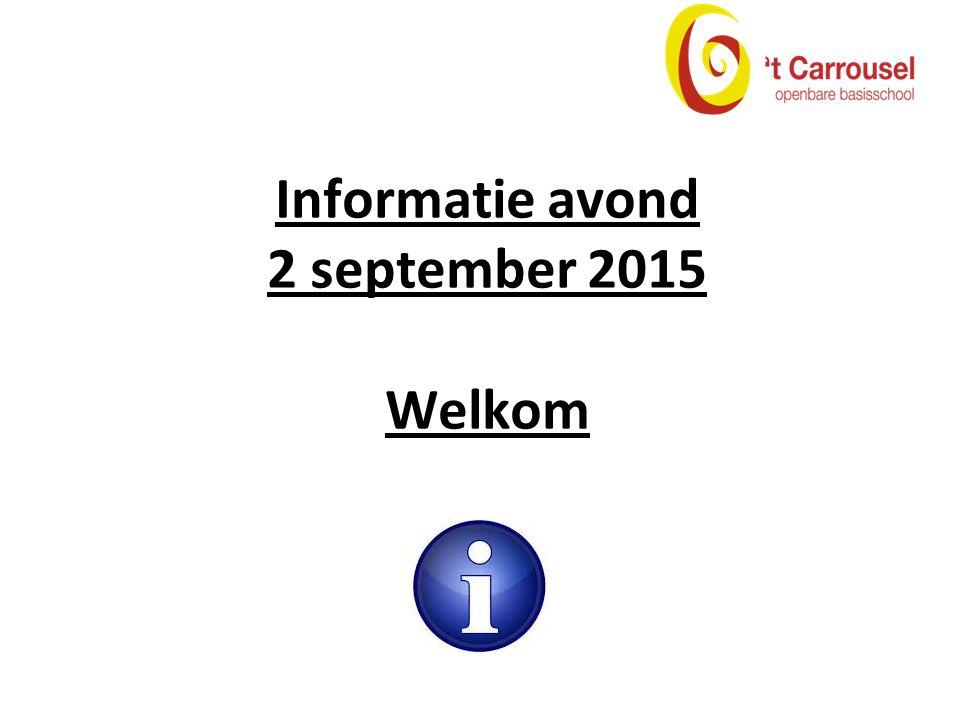 Informatie avond 2 september 2015 Welkom