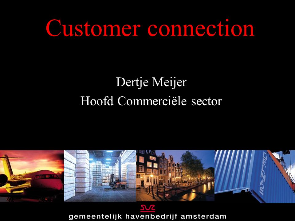Customer connection Dertje Meijer Hoofd Commerciële sector