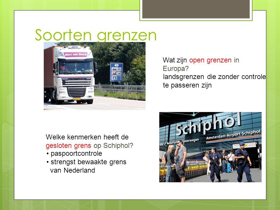 Soorten grenzen Wat zijn open grenzen in Europa? landsgrenzen die zonder controle te passeren zijn Welke kenmerken heeft de gesloten grens op Schiphol