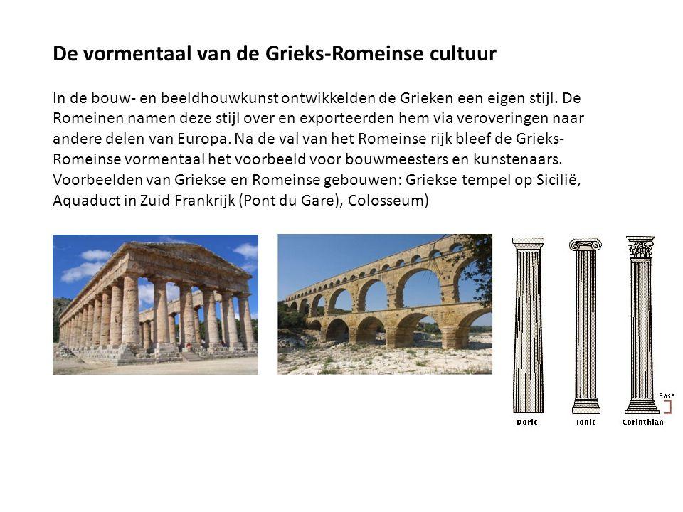 De vormentaal van de Grieks-Romeinse cultuur In de bouw- en beeldhouwkunst ontwikkelden de Grieken een eigen stijl. De Romeinen namen deze stijl over
