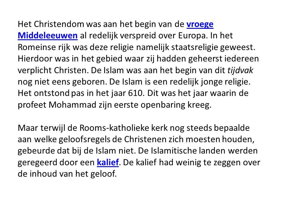 Het Christendom was aan het begin van de vroege Middeleeuwen al redelijk verspreid over Europa. In het Romeinse rijk was deze religie namelijk staatsr