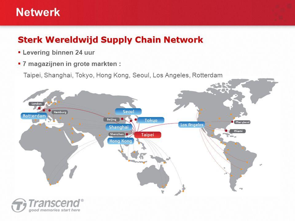 Netwerk Sterk Wereldwijd Supply Chain Network  Levering binnen 24 uur  7 magazijnen in grote markten : Taipei, Shanghai, Tokyo, Hong Kong, Seoul, Lo