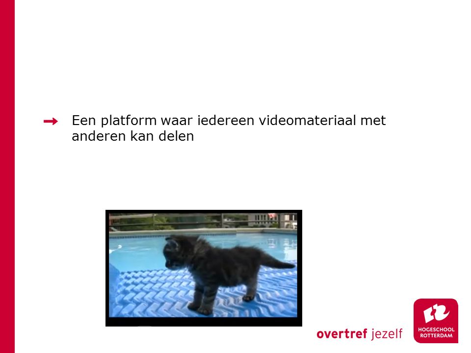 Een platform waar iedereen videomateriaal met anderen kan delen