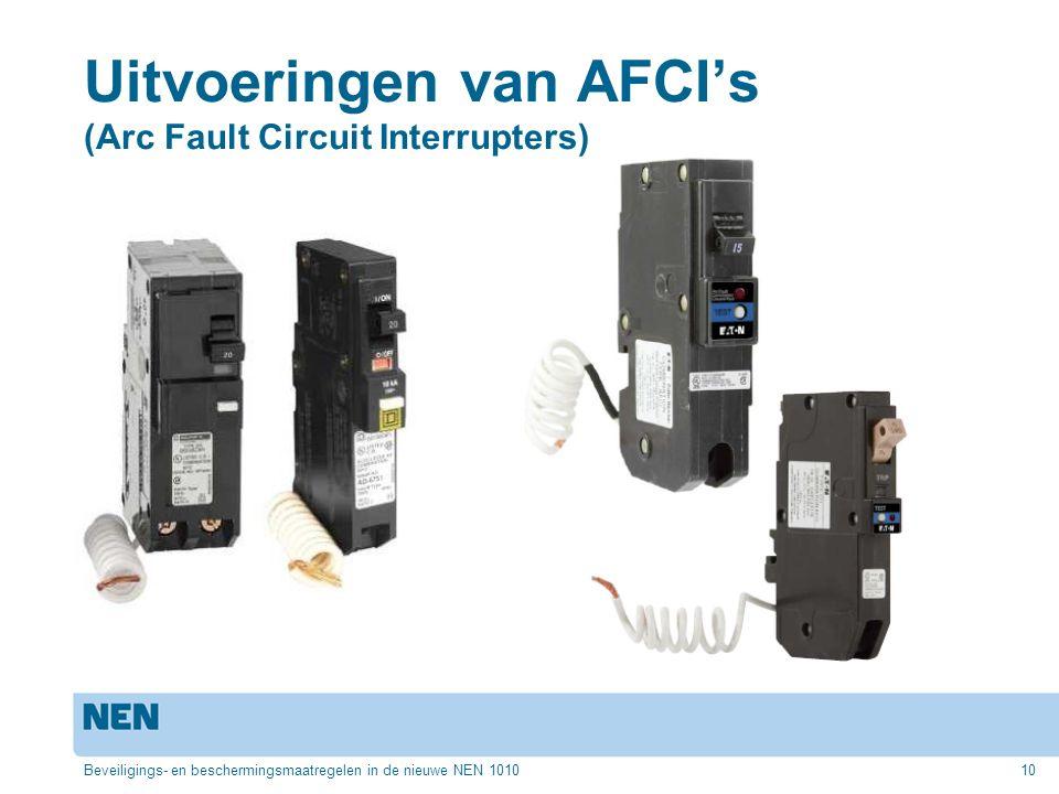 Uitvoeringen van AFCI's (Arc Fault Circuit Interrupters) Beveiligings- en beschermingsmaatregelen in de nieuwe NEN 101010