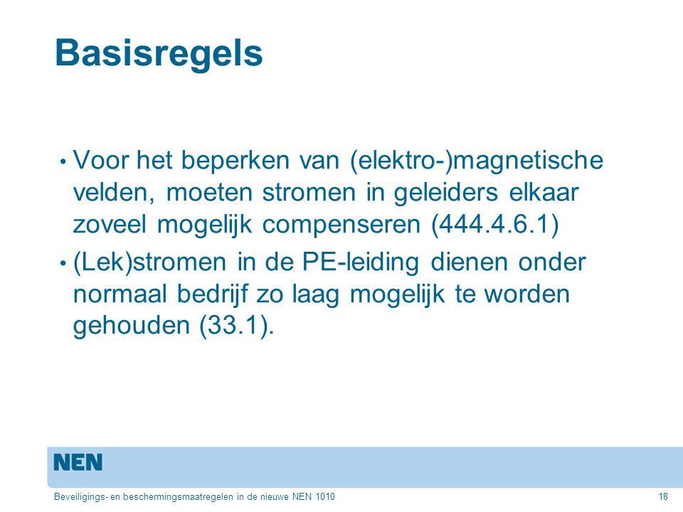 Basisregels Voor het beperken van (elektro-)magnetische velden, moeten stromen in geleiders elkaar zoveel mogelijk compenseren (444.4.6.1) (Lek)stromen in de PE-leiding dienen onder normaal bedrijf zo laag mogelijk te worden gehouden (33.1).
