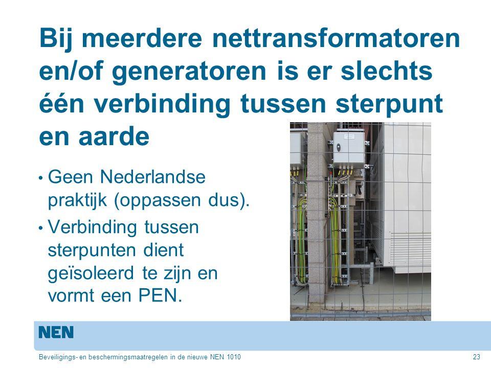 Bij meerdere nettransformatoren en/of generatoren is er slechts één verbinding tussen sterpunt en aarde Geen Nederlandse praktijk (oppassen dus).