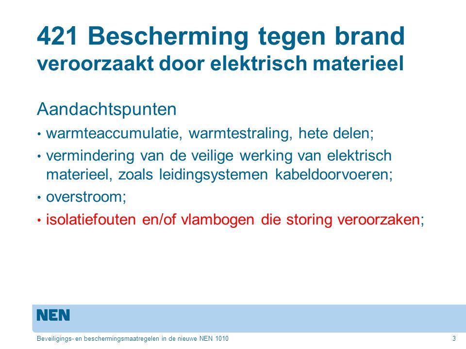 421 Bescherming tegen brand veroorzaakt door elektrisch materieel Aandachtspunten warmteaccumulatie, warmtestraling, hete delen; vermindering van de v