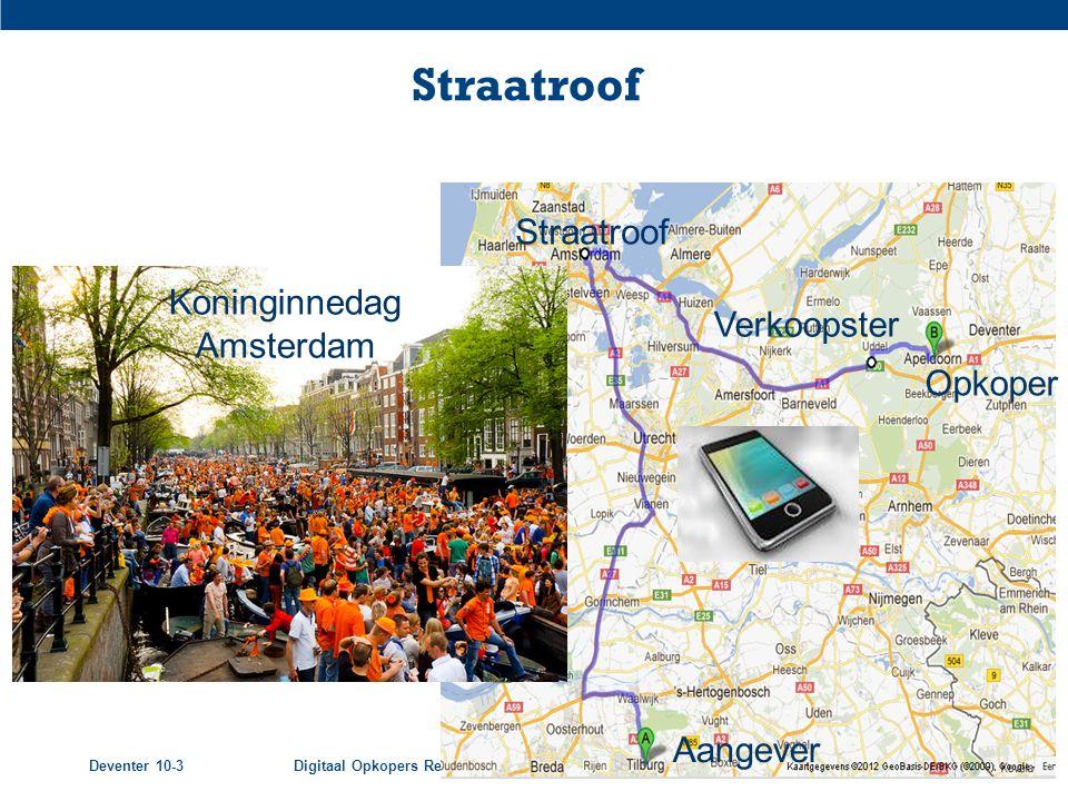 Deventer 10-3Digitaal Opkopers Register (DOR) - Politie-eenheid Oost-Nederland22 Voorbeeld 1 Straatroof Aangever Straatroof Opkoper Verkoopster Koning