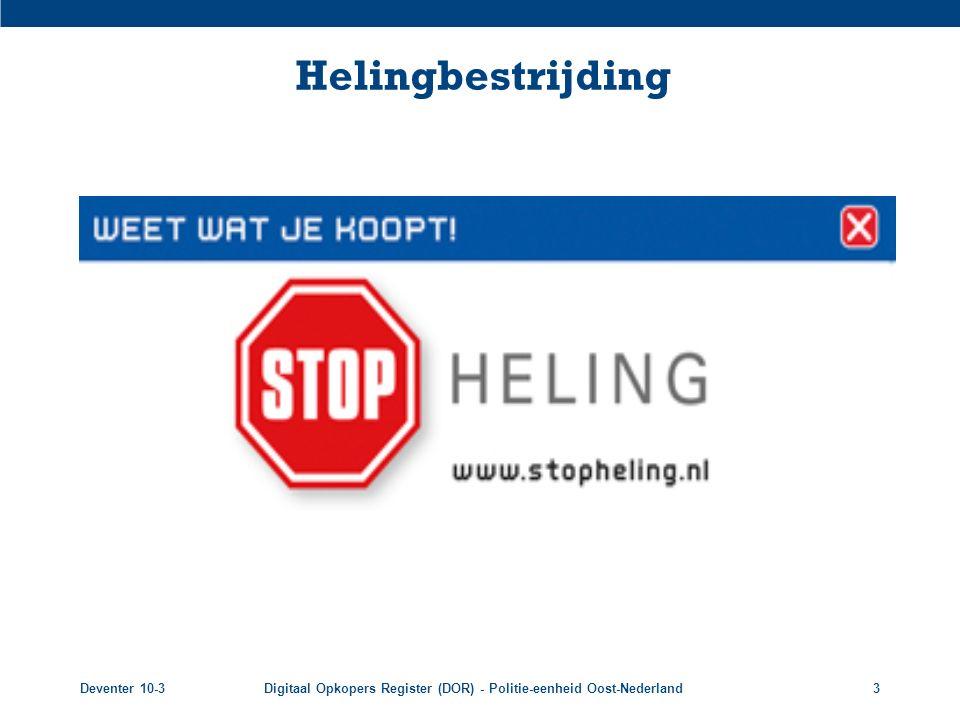 Deventer 10-3Digitaal Opkopers Register (DOR) - Politie-eenheid Oost-Nederland3 Helingbestrijding