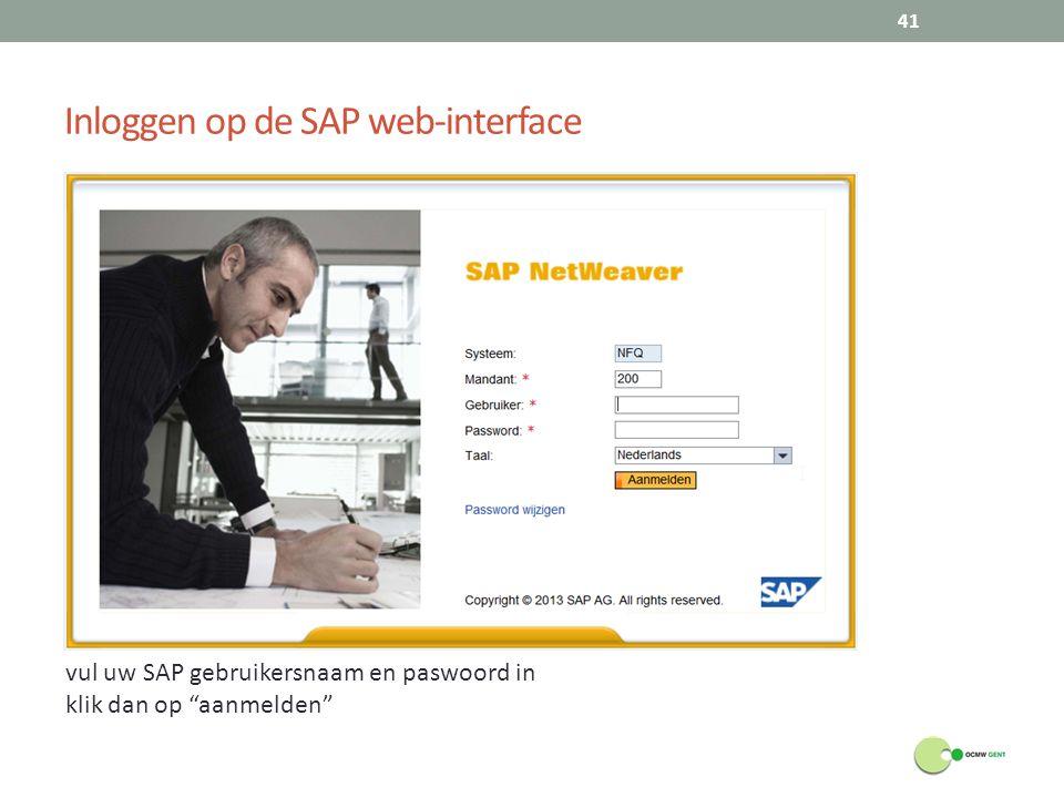 """Inloggen op de SAP web-interface 41 vul uw SAP gebruikersnaam en paswoord in klik dan op """"aanmelden"""""""