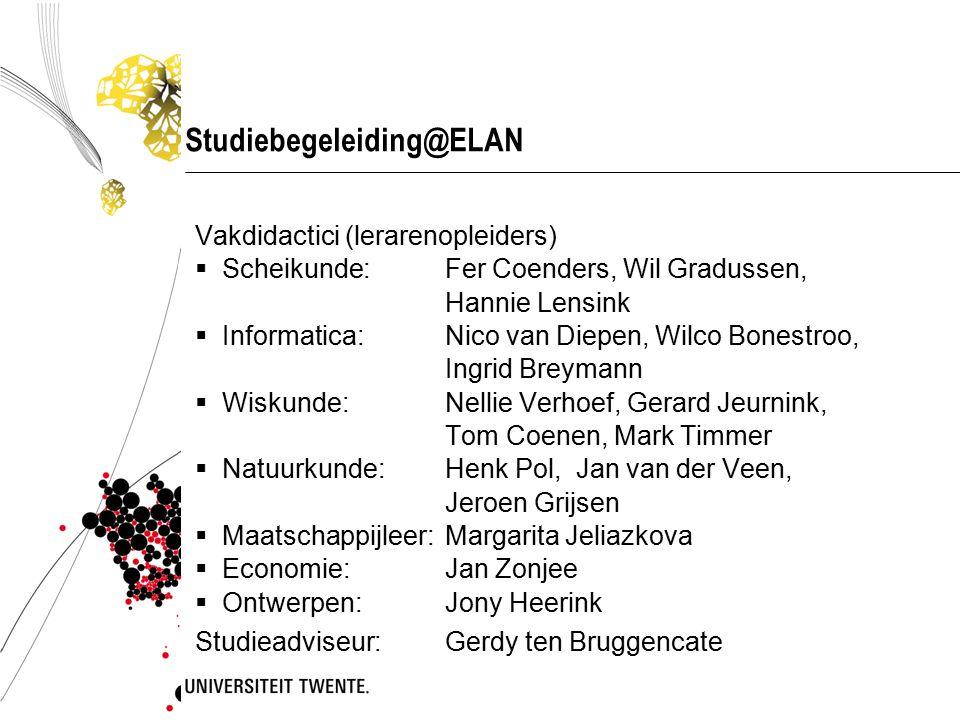 Studiebegeleiding@ELAN Vakdidactici (lerarenopleiders)  Scheikunde:Fer Coenders, Wil Gradussen, Hannie Lensink  Informatica:Nico van Diepen, Wilco B