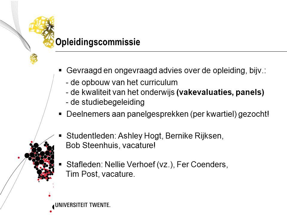 Opleidingscommissie  Gevraagd en ongevraagd advies over de opleiding, bijv.: - de opbouw van het curriculum - de kwaliteit van het onderwijs (vakeval
