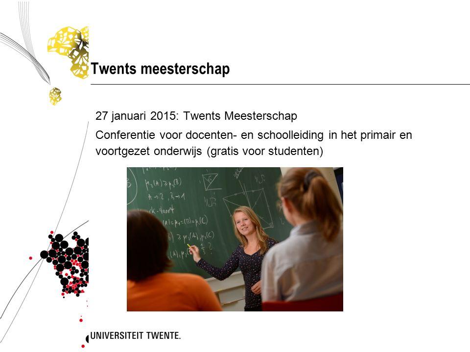 Twents meesterschap 27 januari 2015: Twents Meesterschap Conferentie voor docenten- en schoolleiding in het primair en voortgezet onderwijs (gratis vo