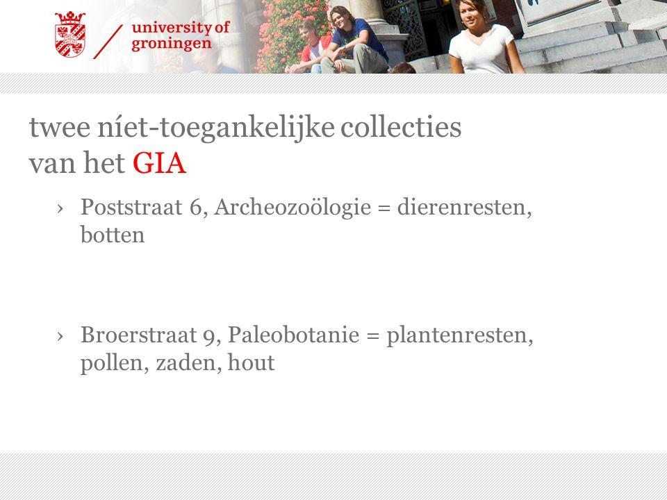 twee níet-toegankelijke collecties van het GIA ›Poststraat 6, Archeozoölogie = dierenresten, botten ›Broerstraat 9, Paleobotanie = plantenresten, pollen, zaden, hout