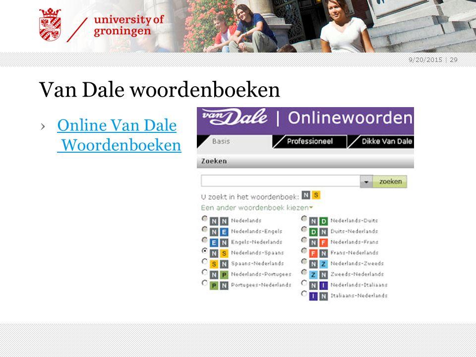 9/20/2015 | 29 Van Dale woordenboeken ›Online Van Dale WoordenboekenOnline Van Dale Woordenboeken