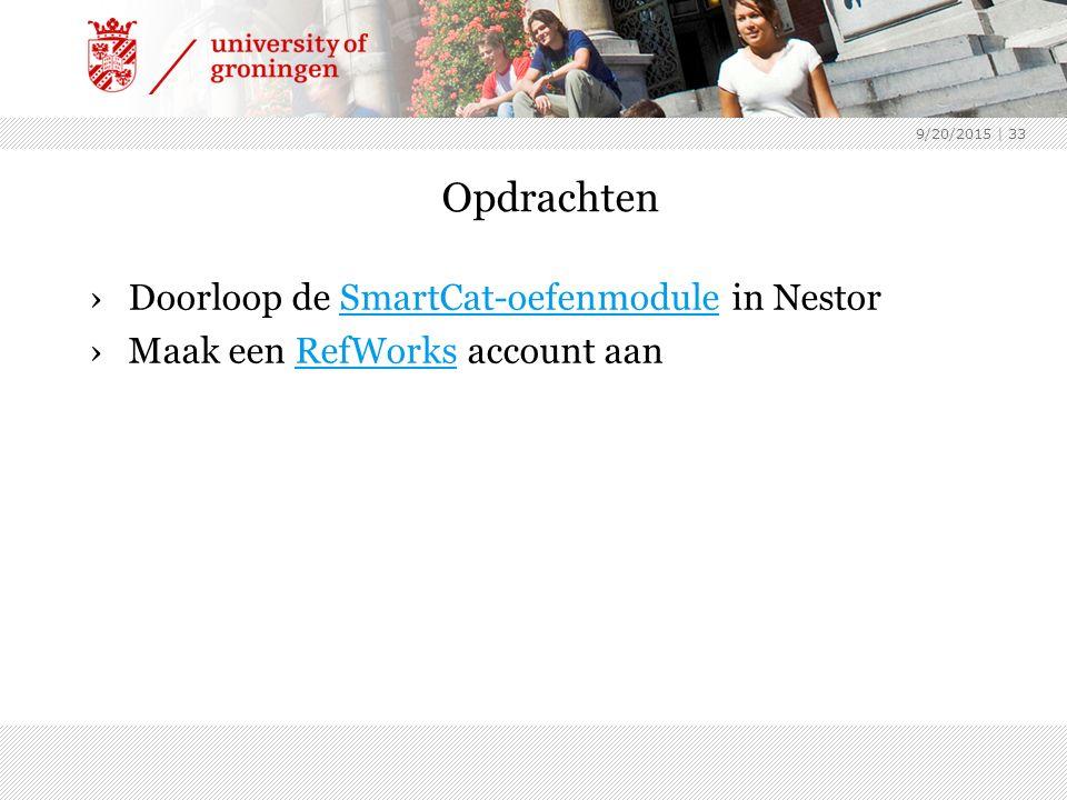 9/20/2015 | 33 Opdrachten ›Doorloop de SmartCat-oefenmodule in NestorSmartCat-oefenmodule ›Maak een RefWorks account aanRefWorks