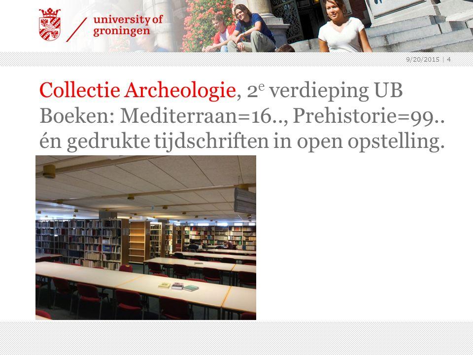 Collectie Archeologie, 2 e verdieping UB Boeken: Mediterraan=16.., Prehistorie=99..
