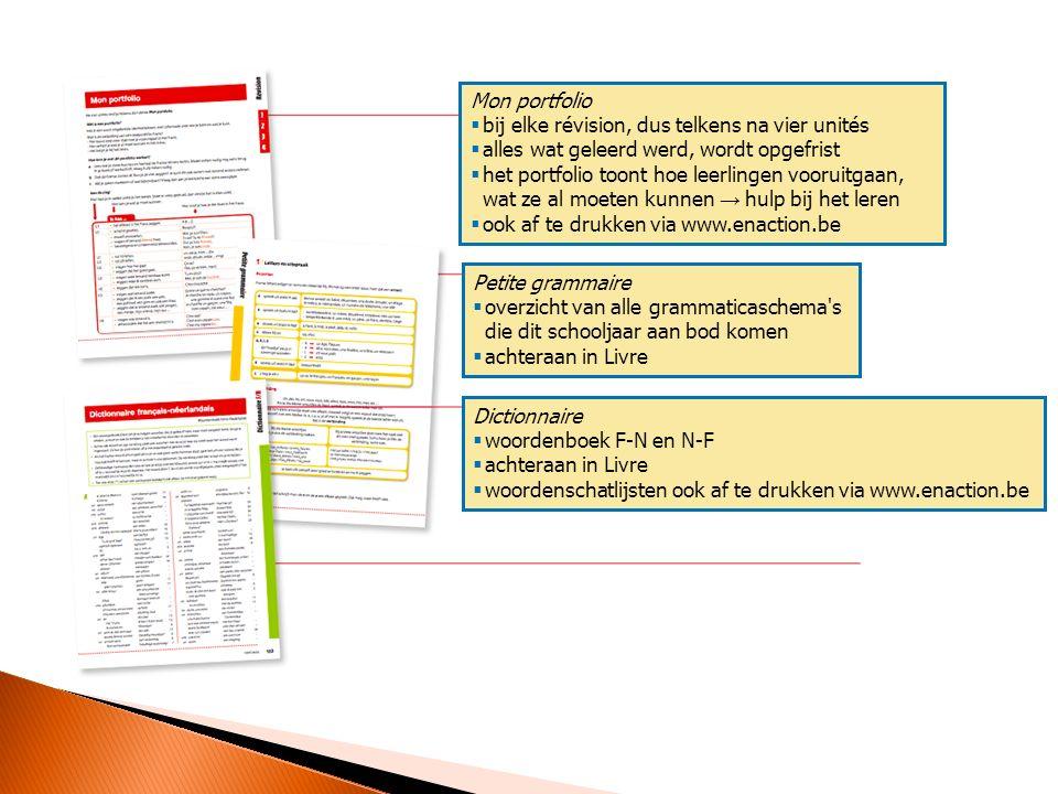 Mon portfolio  bij elke révision, dus telkens na vier unités  alles wat geleerd werd, wordt opgefrist  het portfolio toont hoe leerlingen vooruitga