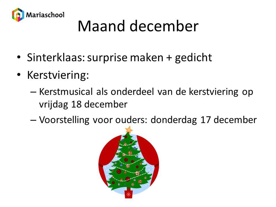 Maand december Sinterklaas: surprise maken + gedicht Kerstviering: – Kerstmusical als onderdeel van de kerstviering op vrijdag 18 december – Voorstell
