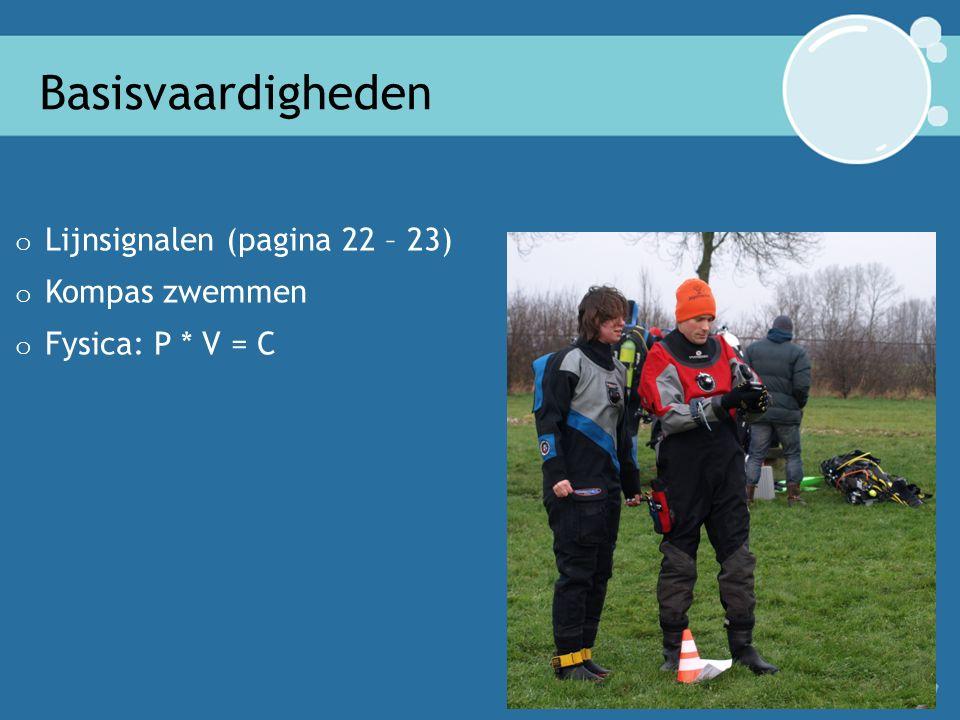 Basisvaardigheden o Lijnsignalen (pagina 22 – 23) o Kompas zwemmen o Fysica: P * V = C 5