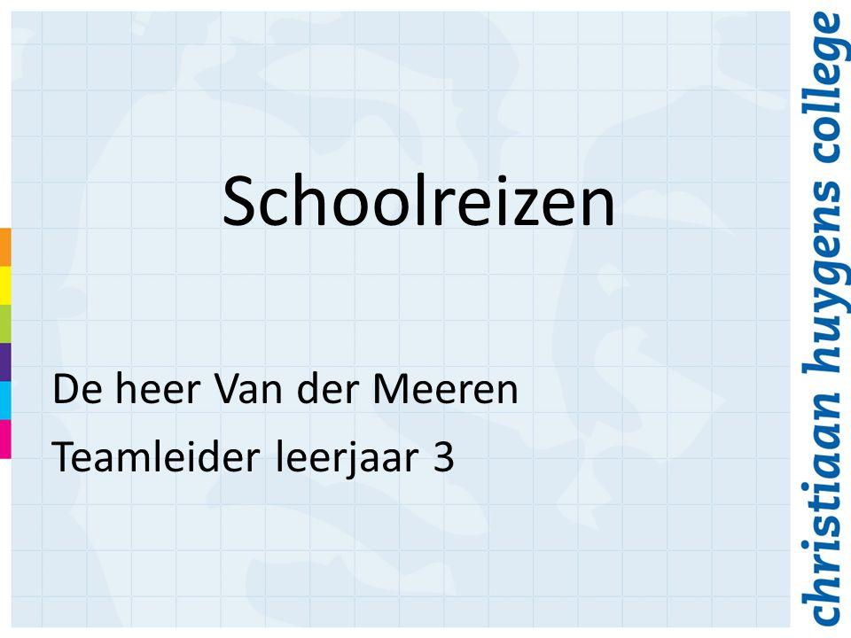 Schoolreizen De heer Van der Meeren Teamleider leerjaar 3