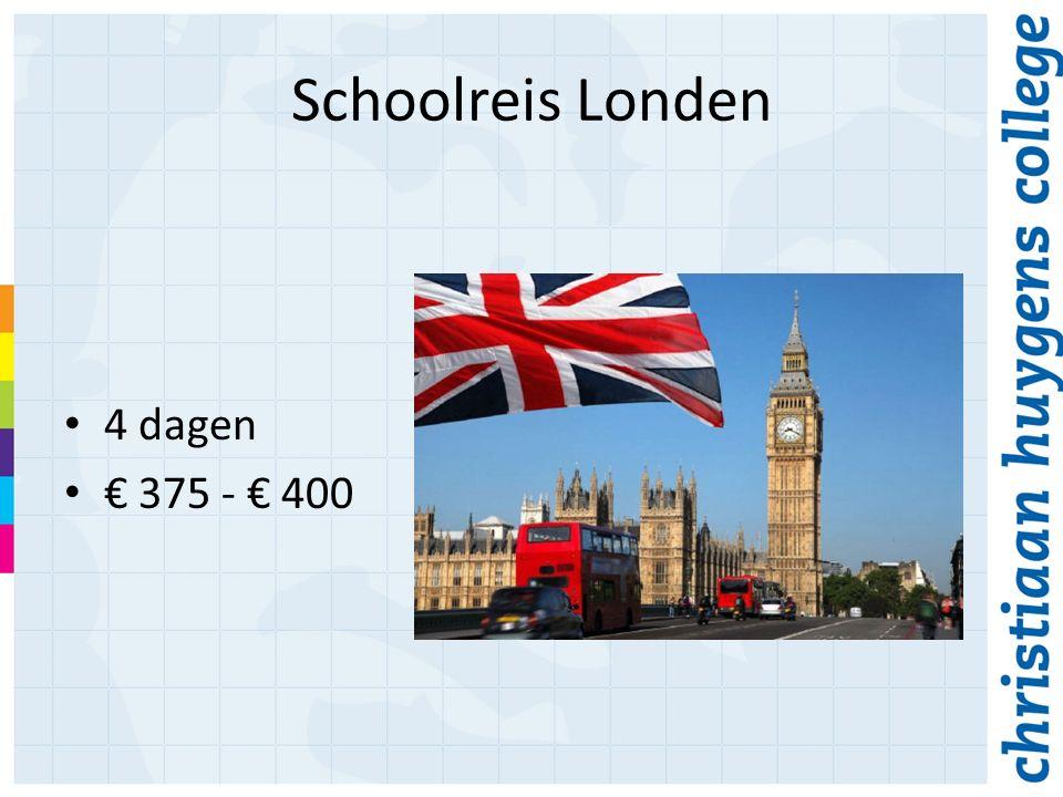 Schoolreis Londen 4 dagen € 375 - € 400