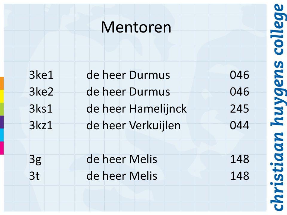 Mentoren 3ke1de heer Durmus046 3ke2de heer Durmus046 3ks1de heer Hamelijnck245 3kz1de heer Verkuijlen044 3gde heer Melis148 3tde heer Melis148