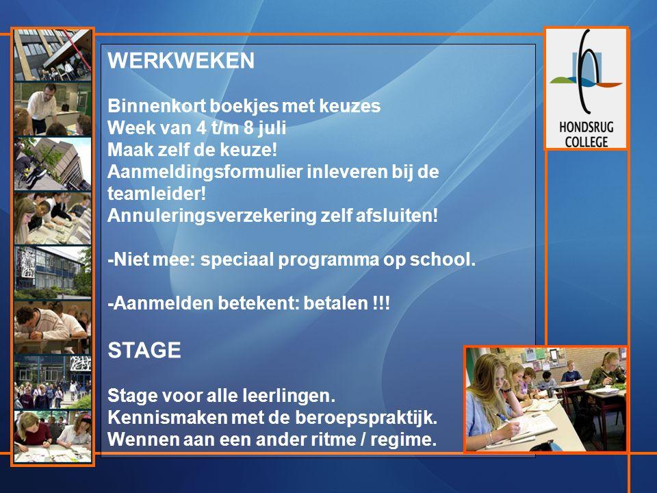 WERKWEKEN Binnenkort boekjes met keuzes Week van 4 t/m 8 juli Maak zelf de keuze.