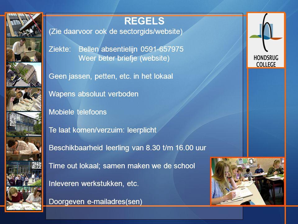 REGELS (Zie daarvoor ook de sectorgids/website) Ziekte:Bellen absentielijn 0591-657975 Weer beter briefje (website) Geen jassen, petten, etc.