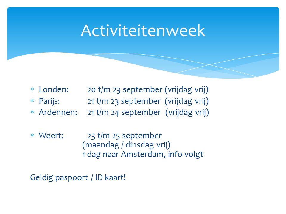  Londen:20 t/m 23 september (vrijdag vrij)  Parijs:21 t/m 23 september (vrijdag vrij)  Ardennen:21 t/m 24 september (vrijdag vrij)  Weert:23 t/m 25 september (maandag / dinsdag vrij) 1 dag naar Amsterdam, info volgt Geldig paspoort / ID kaart.