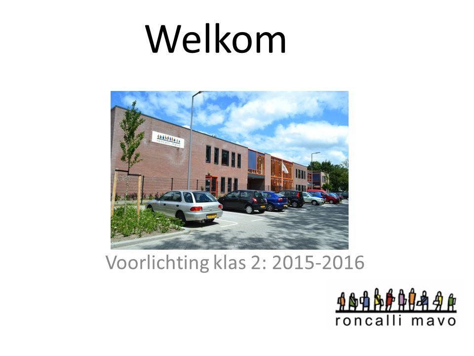 Welkom Voorlichting klas 2: 2015-2016