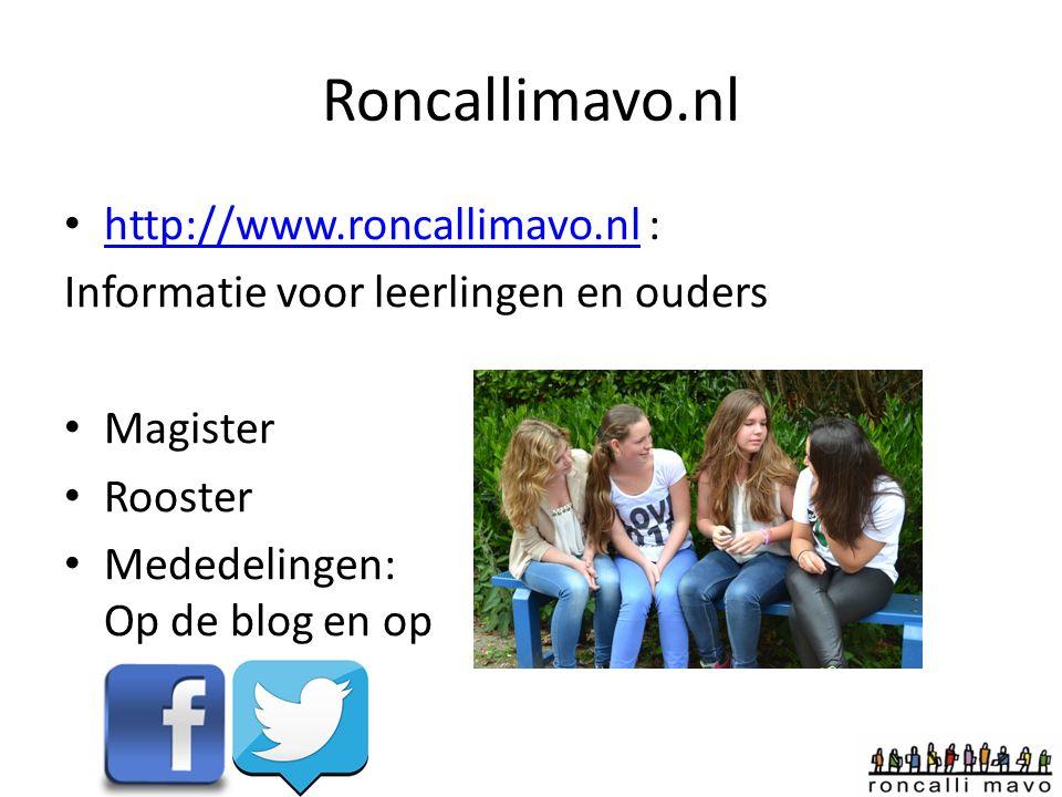 Roncallimavo.nl http://www.roncallimavo.nl : http://www.roncallimavo.nl Informatie voor leerlingen en ouders Magister Rooster Mededelingen: Op de blog en op