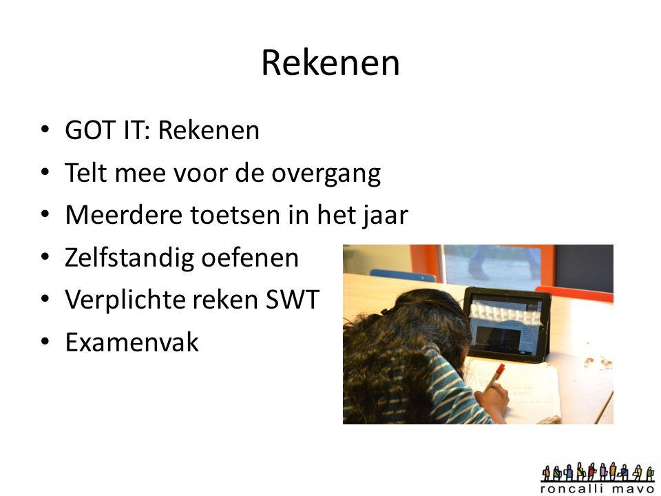 Rekenen GOT IT: Rekenen Telt mee voor de overgang Meerdere toetsen in het jaar Zelfstandig oefenen Verplichte reken SWT Examenvak