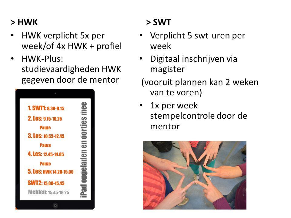 > HWK HWK verplicht 5x per week/of 4x HWK + profiel HWK-Plus: studievaardigheden HWK gegeven door de mentor > SWT Verplicht 5 swt-uren per week Digitaal inschrijven via magister (vooruit plannen kan 2 weken van te voren) 1x per week stempelcontrole door de mentor