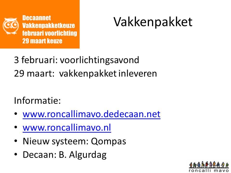 Vakkenpakket 3 februari: voorlichtingsavond 29 maart: vakkenpakket inleveren Informatie: www.roncallimavo.dedecaan.net www.roncallimavo.nl Nieuw systeem: Qompas Decaan: B.