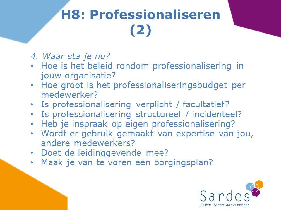 4. Waar sta je nu? Hoe is het beleid rondom professionalisering in jouw organisatie? Hoe groot is het professionaliseringsbudget per medewerker? Is pr