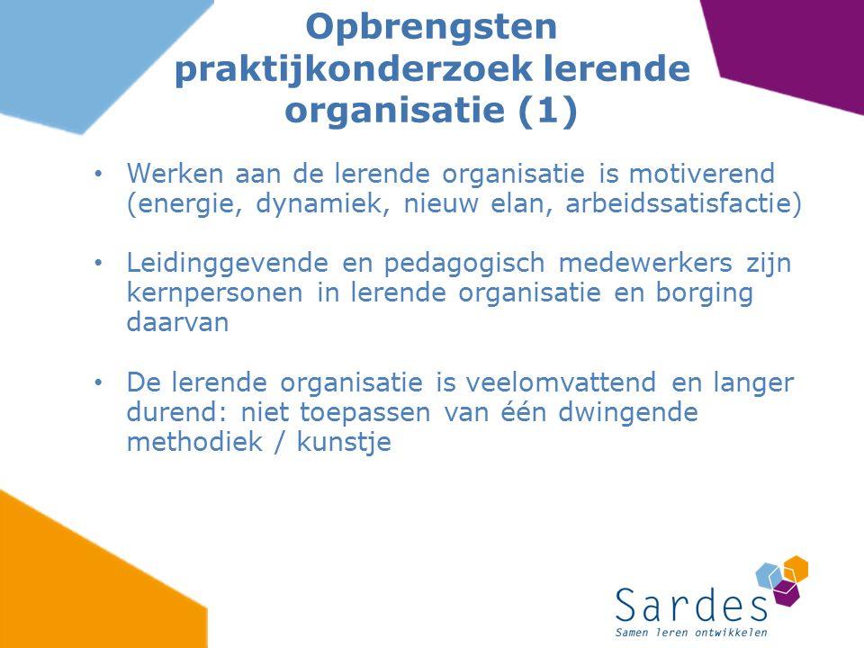 Werken aan de lerende organisatie is motiverend (energie, dynamiek, nieuw elan, arbeidssatisfactie) Leidinggevende en pedagogisch medewerkers zijn ker