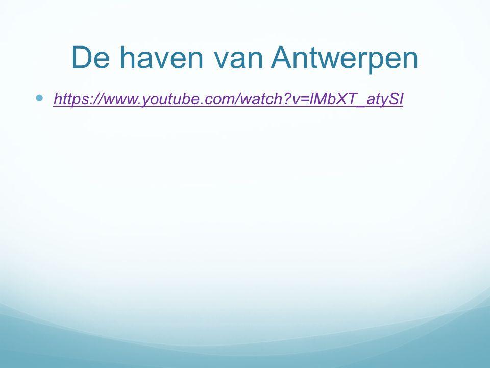 De haven van Antwerpen https://www.youtube.com/watch?v=lMbXT_atySI