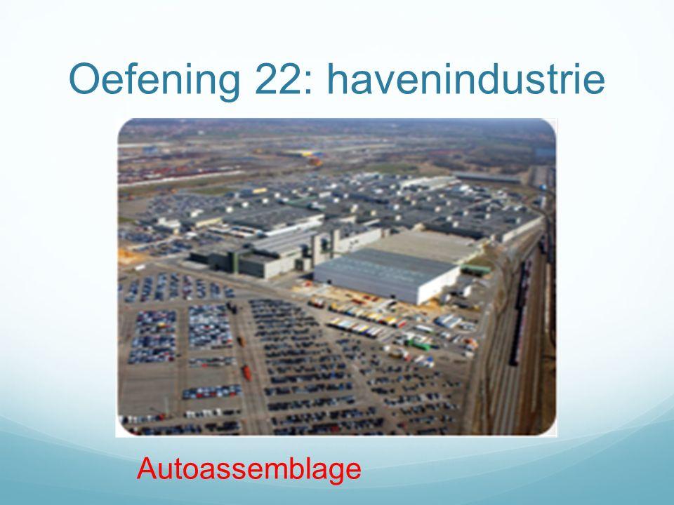 Oefening 22: havenindustrie Autoassemblage