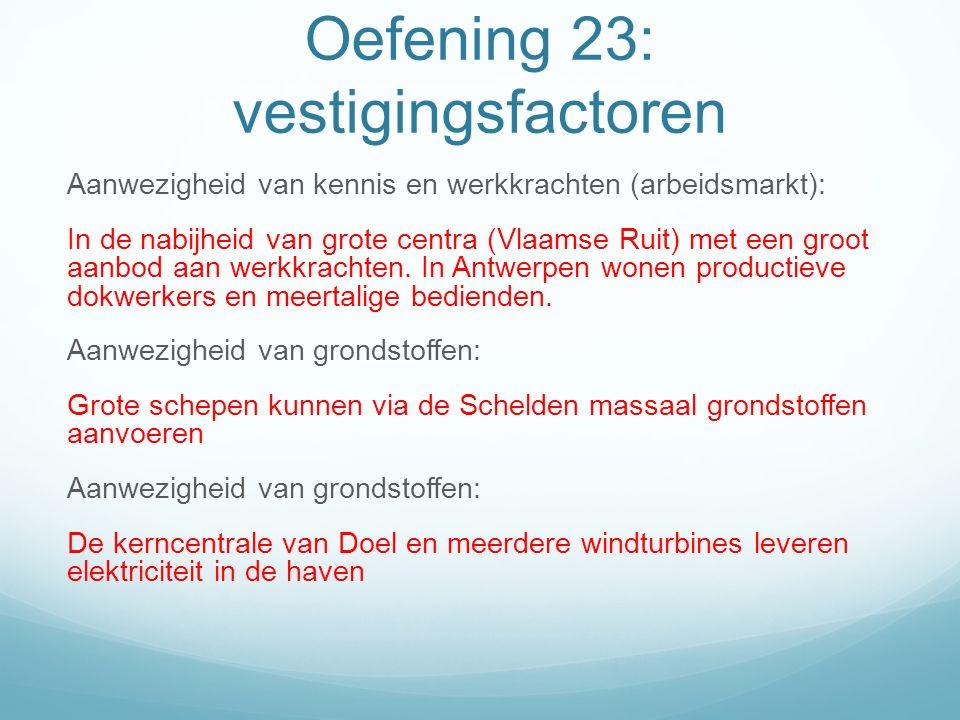 Aanwezigheid van kennis en werkkrachten (arbeidsmarkt): In de nabijheid van grote centra (Vlaamse Ruit) met een groot aanbod aan werkkrachten. In Antw