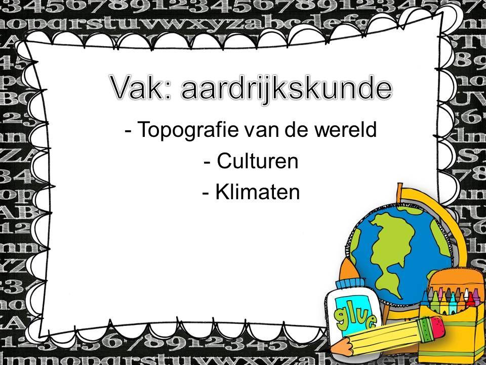 Type Information here - Topografie van de wereld - Culturen - Klimaten