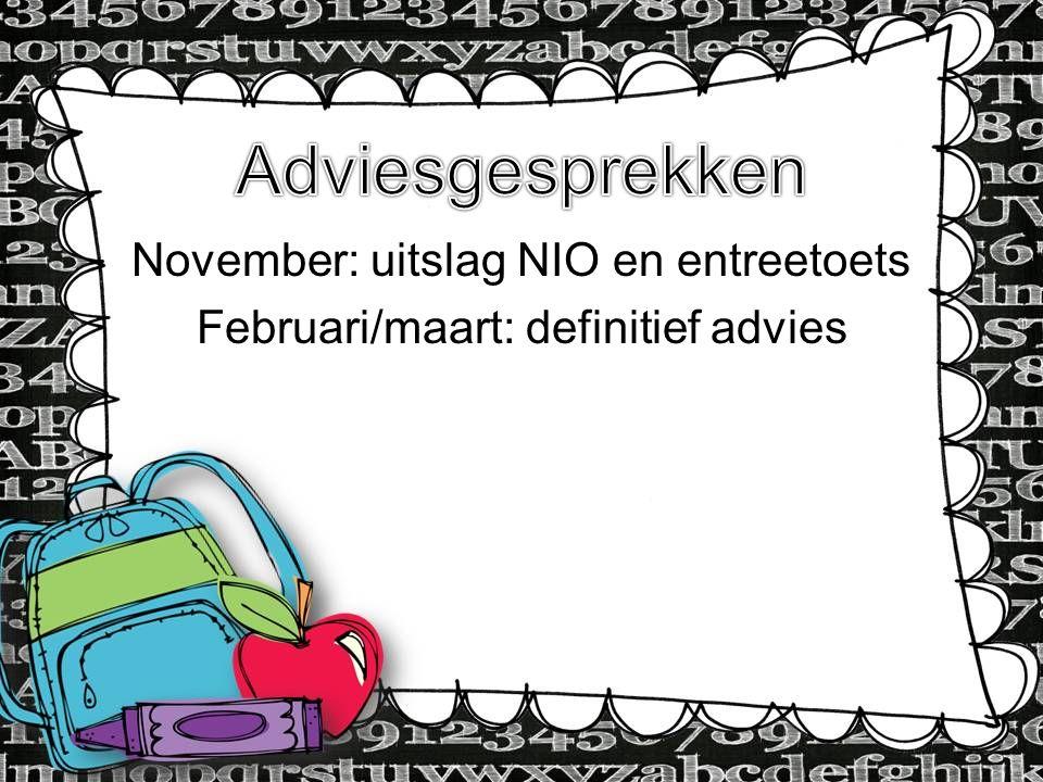 November: uitslag NIO en entreetoets Februari/maart: definitief advies