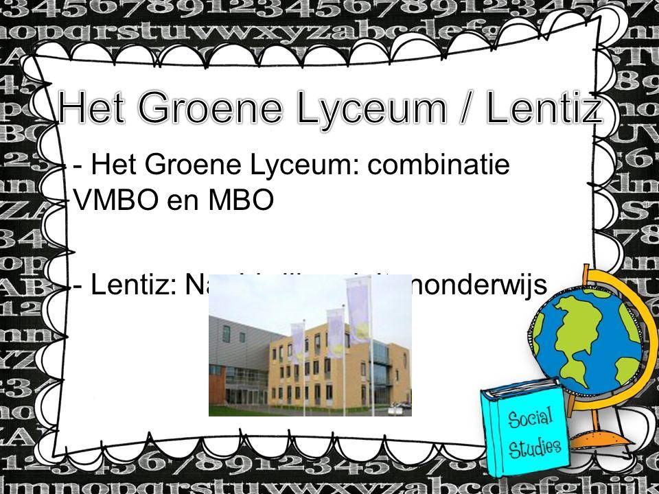 - Het Groene Lyceum: combinatie VMBO en MBO - Lentiz: Naaldwijk > daltononderwijs
