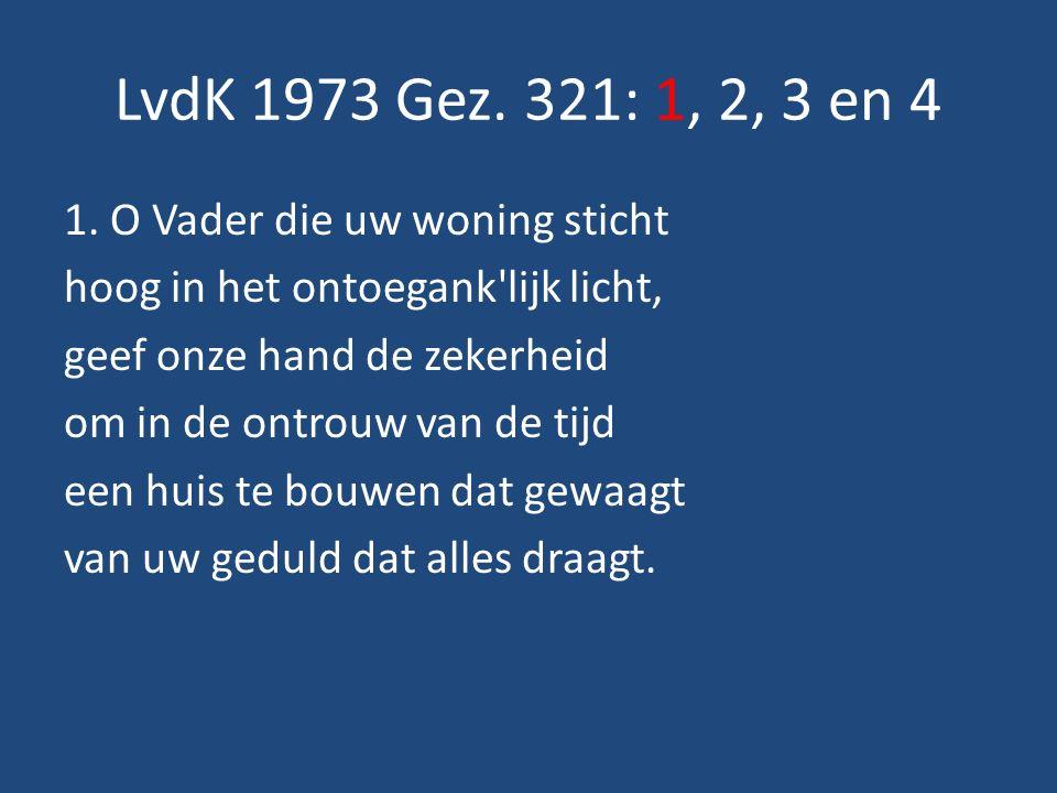 LvdK 1973 Gez. 321: 1, 2, 3 en 4 1.