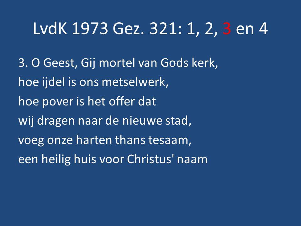 LvdK 1973 Gez. 321: 1, 2, 3 en 4 3.