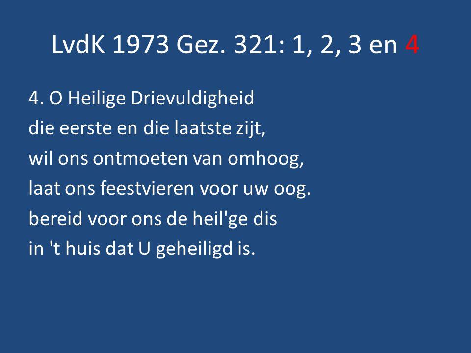 LvdK 1973 Gez. 321: 1, 2, 3 en 4 4.