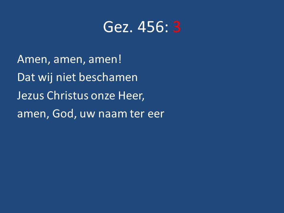 Gez. 456: 3 Amen, amen, amen.