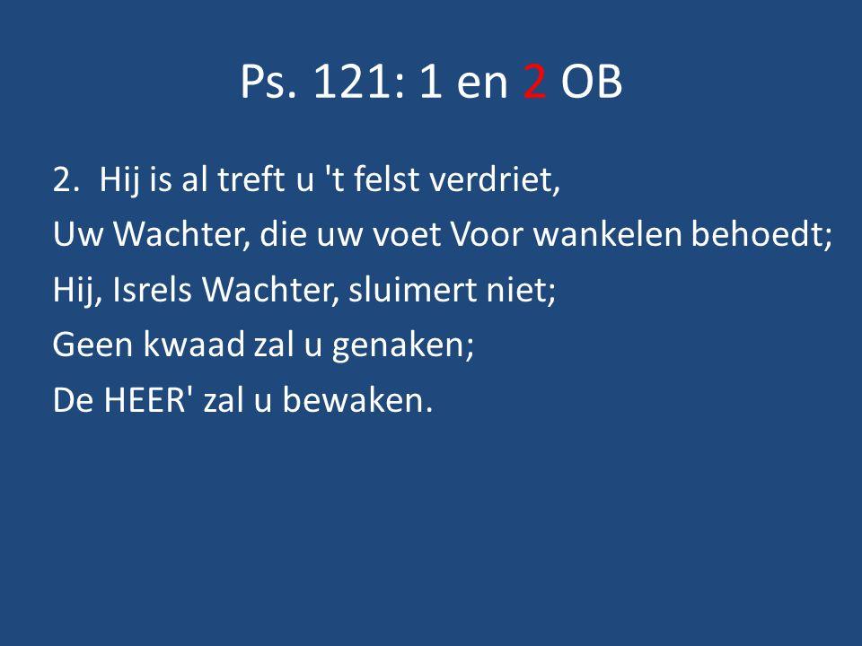 Ps. 121: 1 en 2 OB 2.