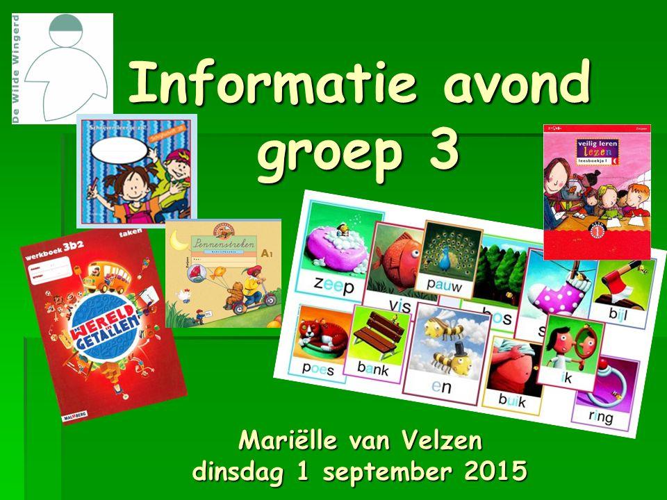 Informatie avond groep 3 Mariëlle van Velzen dinsdag 1 september 2015