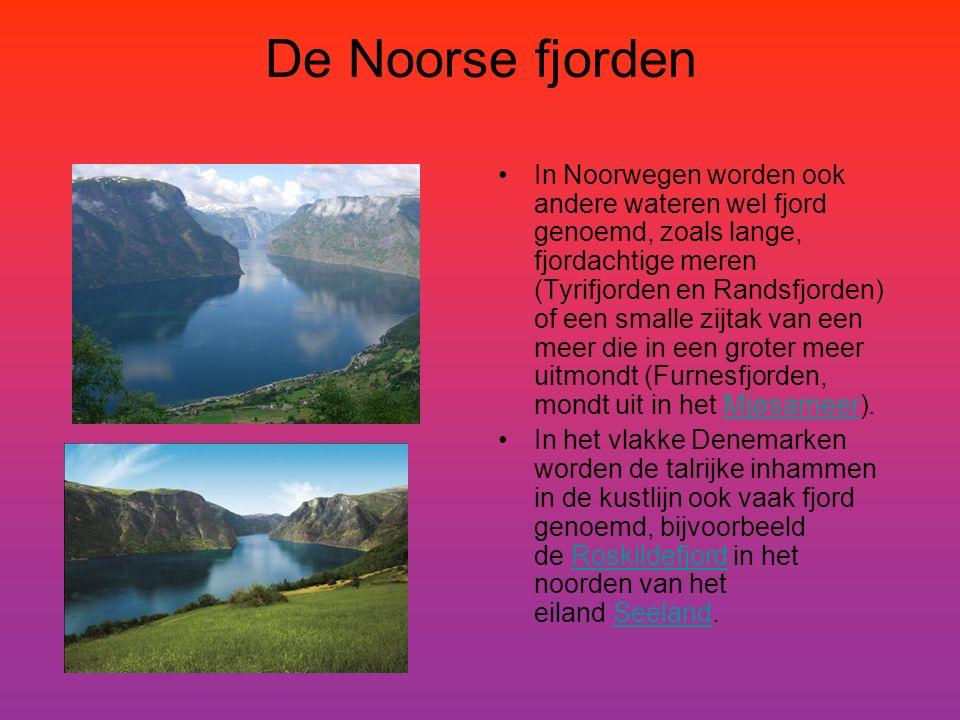 De Noorse fjorden In Noorwegen worden ook andere wateren wel fjord genoemd, zoals lange, fjordachtige meren (Tyrifjorden en Randsfjorden) of een small